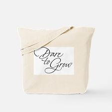 Dare to Grow Tote Bag