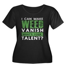 I CAN MAKE WEED VANISH. WHAT'S Y Plus Size T-Shirt