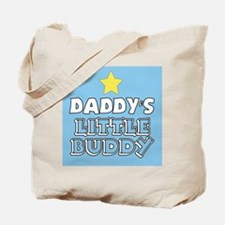 Daddys Little Buddy Tote Bag