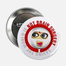 """Not Brain Surgery 2.25"""" Button (10 pack)"""