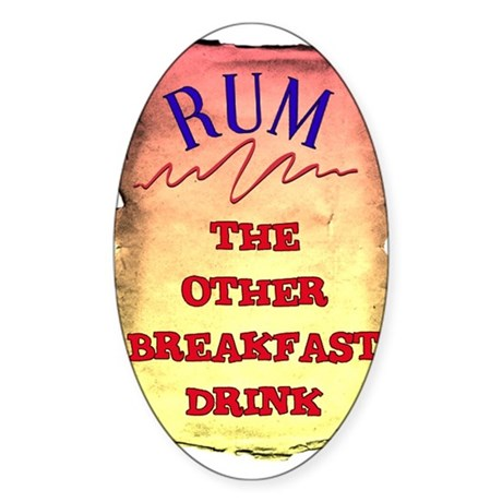 RUM, THE OTHER BREAKFAST DRINK Oval Sticker