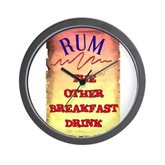 RUM, THE OTHER BREAKFAST DRINK Wall Clock
