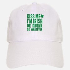Kiss Me Im Irish Or Drunk Or Whatever Baseball Baseball Baseball Cap