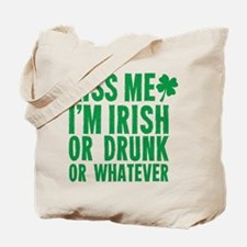 Kiss Me Im Irish Or Drunk Or Whatever Tote Bag