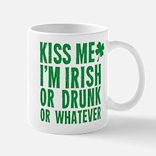 Kiss Me Im Irish Or Drunk Or Whatever Mugs