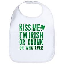 Kiss Me Im Irish Or Drunk Or Whatever Bib