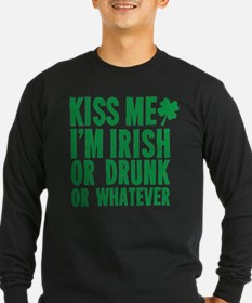 Kiss Me Im Irish Or Drunk Or Whatever T
