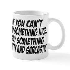Witty and Sarcastic Mug