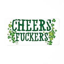 Cheers Fuckers Aluminum License Plate