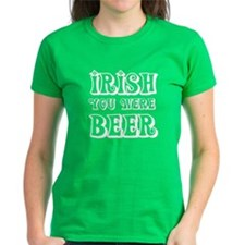 Irish You Were Beer Curly T-Shirt