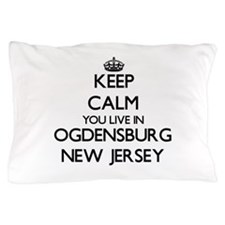 Keep calm you live in Ogdensburg New J Pillow Case