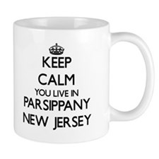 Keep calm you live in Parsippany New Jersey Mugs