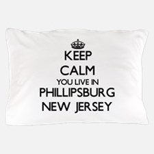 Keep calm you live in Phillipsburg New Pillow Case