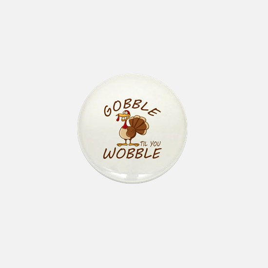 Gobble Til You Wobble Mini Button (10 pack)
