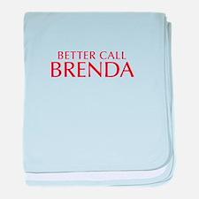 BETTER CALL BRENDA-Opt red2 550 baby blanket