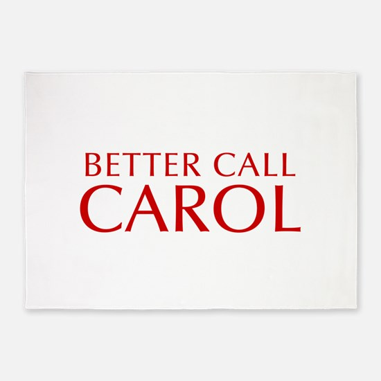 BETTER CALL CAROL-Opt red2 550 5'x7'Area Rug