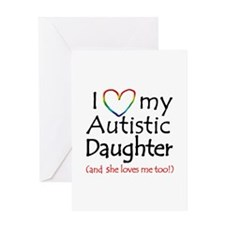 I Love my Autistic Daughter! - Greeting Card