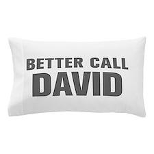 BETTER CALL DAVID-Akz gray 500 Pillow Case