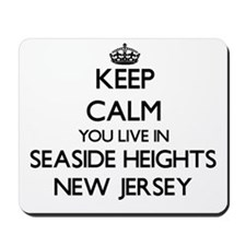 Keep calm you live in Seaside Heights Ne Mousepad