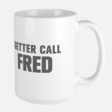 BETTER CALL FRED-Akz gray 500 Mugs