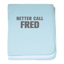BETTER CALL FRED-Akz gray 500 baby blanket