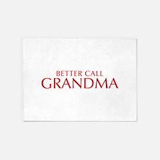 BETTER CALL Grandma-Opt red2 550 5'x7'Area Rug