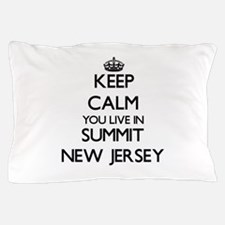 Keep calm you live in Summit New Jerse Pillow Case