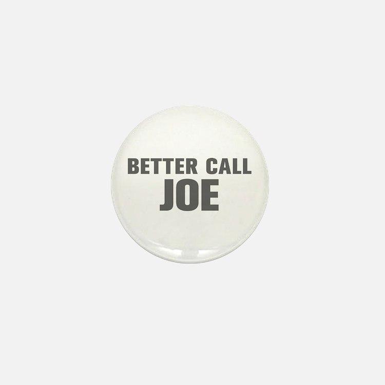 BETTER CALL JOE-Akz gray 500 Mini Button