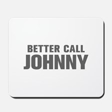 BETTER CALL JOHNNY-Akz gray 500 Mousepad