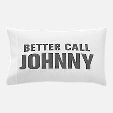 BETTER CALL JOHNNY-Akz gray 500 Pillow Case