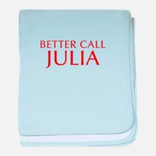 BETTER CALL JULIA-Opt red2 550 baby blanket