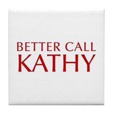 BETTER CALL KATHY-Opt red2 550 Tile Coaster