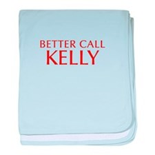 BETTER CALL KELLY-Opt red2 550 baby blanket