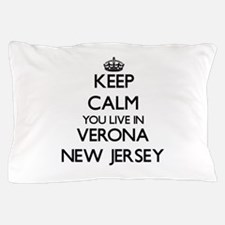 Keep calm you live in Verona New Jerse Pillow Case