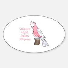 COCKATOOS ARE FEATHERY PEOPLE Decal