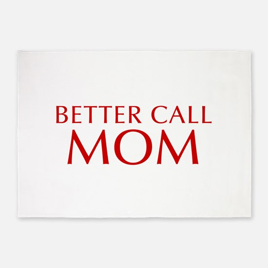 BETTER CALL Mom-Opt red2 550 5'x7'Area Rug