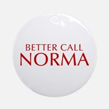 BETTER CALL NORMA-Opt red2 550 Ornament (Round)