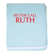 BETTER CALL RUTH-Opt red2 550 baby blanket