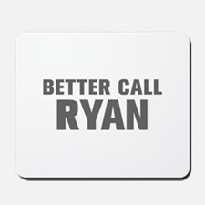 BETTER CALL RYAN-Akz gray 500 Mousepad