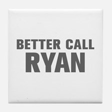 BETTER CALL RYAN-Akz gray 500 Tile Coaster