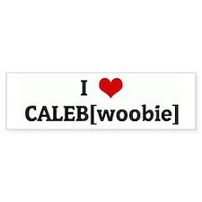 I Love CALEB[woobie] Bumper Bumper Sticker