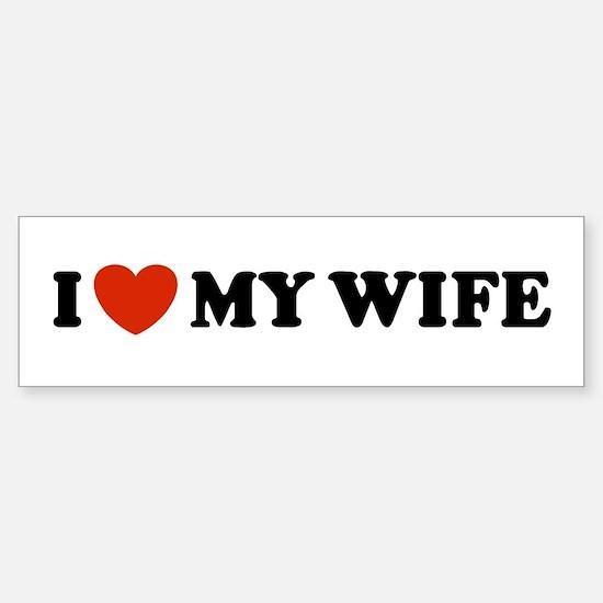 I Love My Wife Bumper Bumper Bumper Sticker