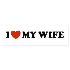 I Love My Wife Bumper Bumper Sticker