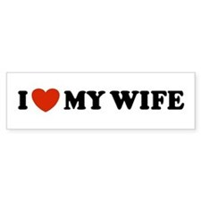 I Love My Wife Bumper Bumper Sticker