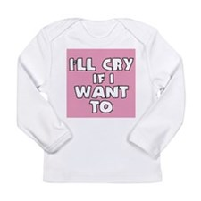 I'll Cry If I Want To Long Sleeve T-Shirt
