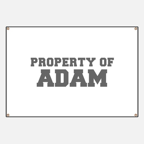 PROPERTY OF ADAM-Fre gray 600 Banner