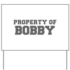 PROPERTY OF BOBBY-Fre gray 600 Yard Sign
