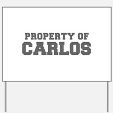 PROPERTY OF CARLOS-Fre gray 600 Yard Sign