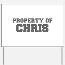 PROPERTY OF CHRIS-Fre gray 600 Yard Sign