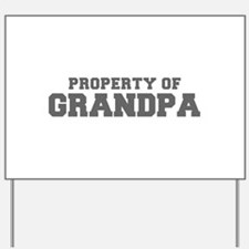 PROPERTY OF Grandpa-Fre gray 600 Yard Sign